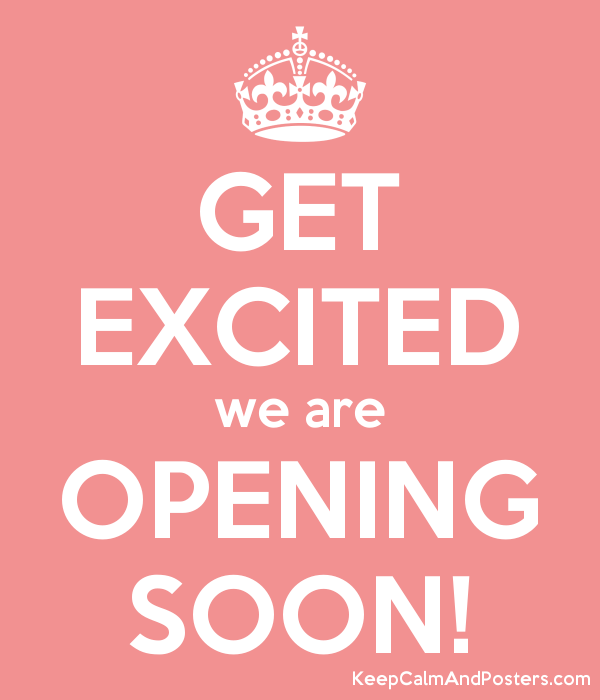 get_excited_we_are_opening_soon.png